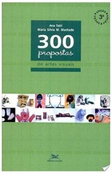 300 PROPOSTAS DE ARTE